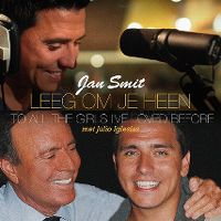 Cover Jan Smit / Jan Smit met Julio Iglesias - Leeg om je heen [2013] / To All The Girls I've Loved Before